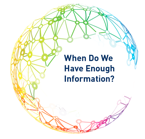when do we have enough information?