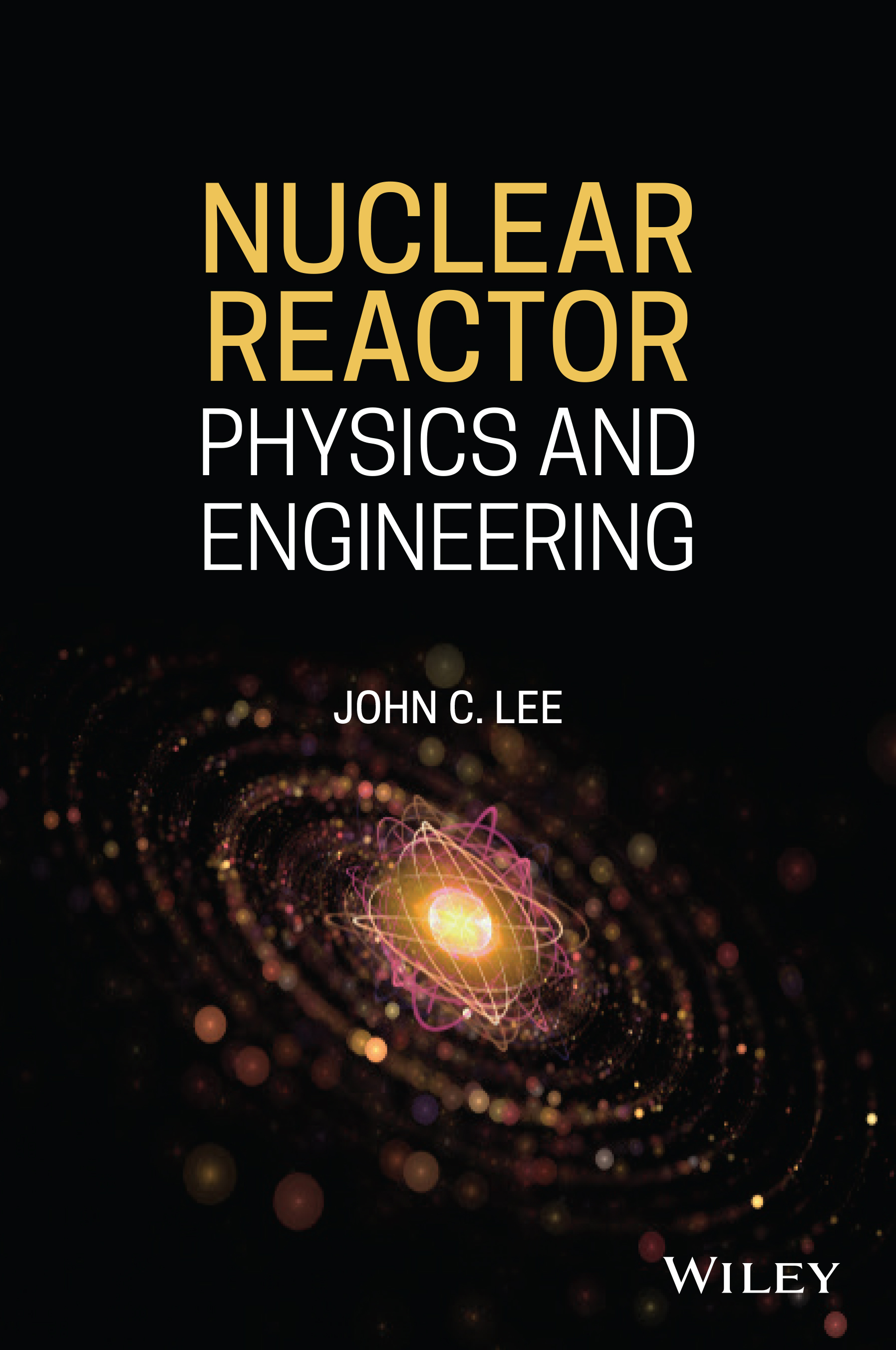 Cover of Nuclear Reactor Physics and Engineering by John C. Lee